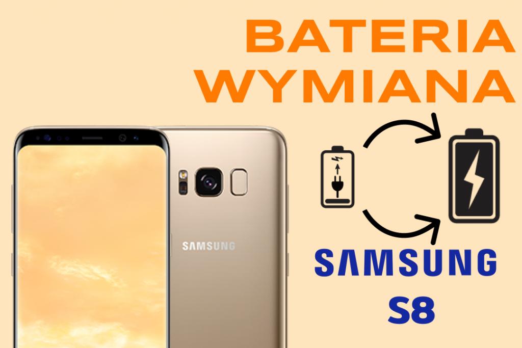 samsung s8 bateria wymiana